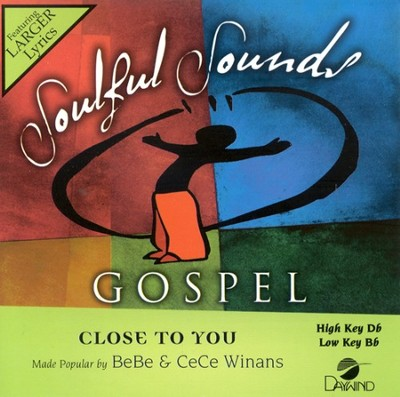 Close To You, Accompaniment CD   -     By: Bebe Winans, Cece Winans
