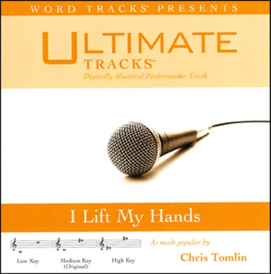 I Lift My Hands   -     By: Chris Tomlin