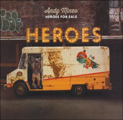 Heroes for Sale   -     By: Andy Mineo