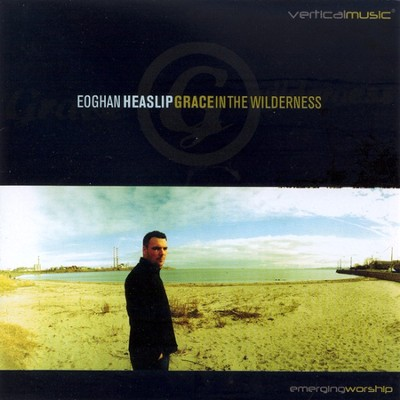 Grace In The Wilderness CD   -     By: Eoghan Heaslip