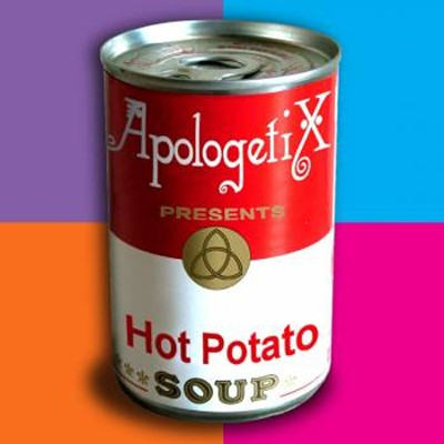 Hot Potato Soup   -     By: ApologetiX