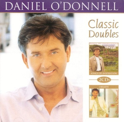 Songs of Inspiration/I Believe CD   -     By: Daniel O'Donnell
