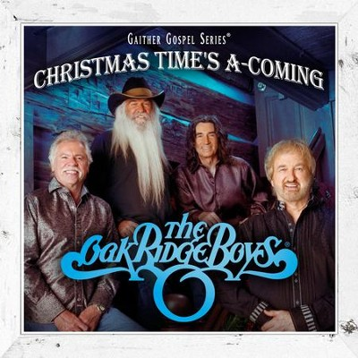 Christmas Time's A-Coming   -     By: The Oak Ridge Boys