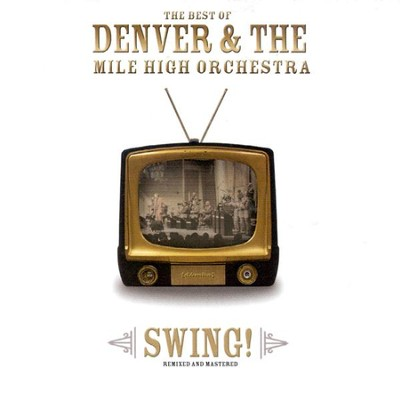 Swing! Remixed and Remastered CD   -     By: Denver & The Mile High Orchestra