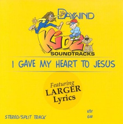 I Gave My Heart to Jesus, Accompaniment CD   -     By: Kidz