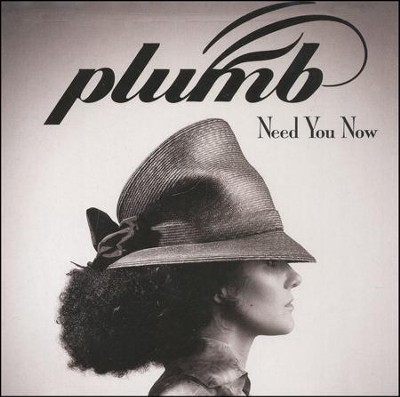 Need You Now   -     By: Plumb