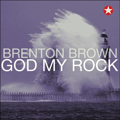 God My Rock   -     By: Brenton Brown