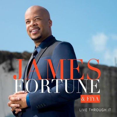 Live Through It   -     By: James Fortune