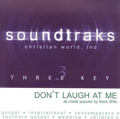 Don't Laugh At Me, Accompaniment CD   -     By: Mark Wills