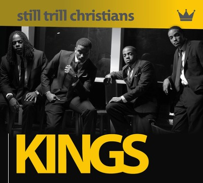Kings   -     By: Still Trill Christians