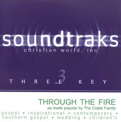 Through The Fire, Accompaniment CD   -     By: The Crabb Family