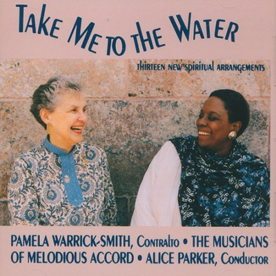 Take Me to the Water CD  -     By: Alice Parker, Pamela Warrick-Smith