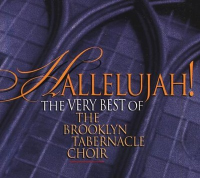 Hallelujah! The Best of The Brooklyn Tabernacle Choir CD   -     By: The Brooklyn Tabernacle Choir