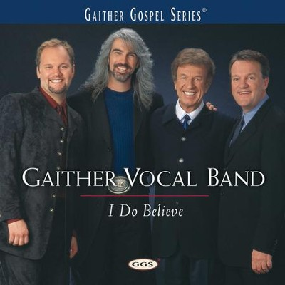 Where No One Stands Alone (I Do Believe Version)  [Music Download] -     By: Gaither Vocal Band