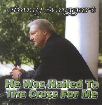 He Was Nailed To The Cross For Me CD   -     By: Jimmy Swaggart