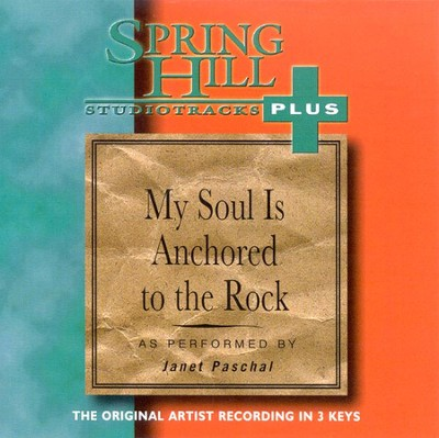 My Soul Is Anchored to the Rock, Accompaniment CD   -     By: Janet Paschal