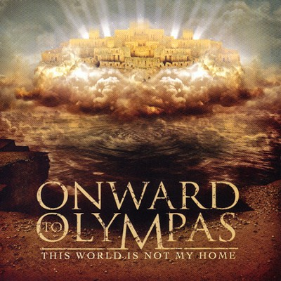 This World Is Not My Home   -     By: Onward to Olympas