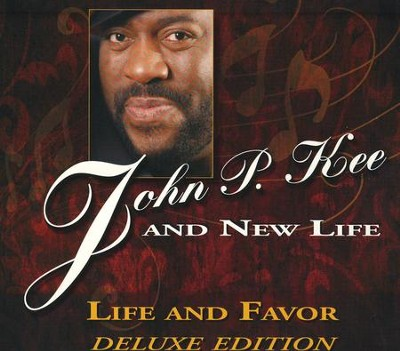 Life and Favor-Deluxe Edition   -     By: John P. Kee, New Life