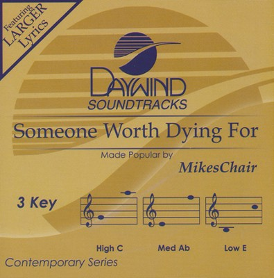Someone Worth Dying For   -     By: Mikeschair