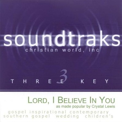 Lord, I Believe In You, Accompaniment CD   -     By: Crystal Lewis