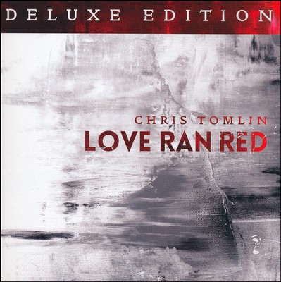 Love Ran Red, Deluxe Edition   -     By: Chris Tomlin