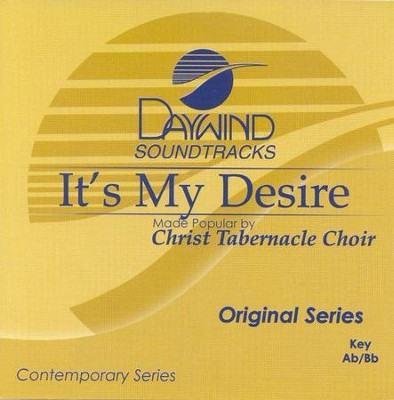 It's My Desire, Accompaniment CD   -     By: Christ Tabernacle Choir