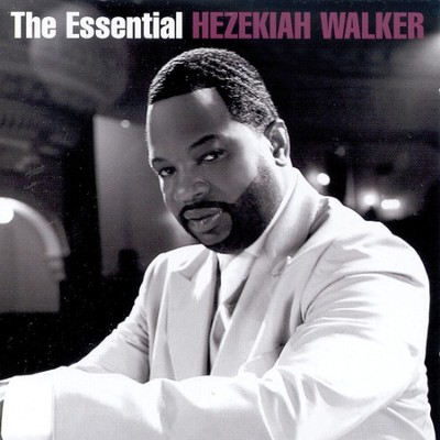 The Essential Hezekiah Walker CD   -     By: Hezekiah Walker