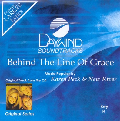 Behind The Line Of Grace, Accompaniment CD   -     By: Karen Peck & New River