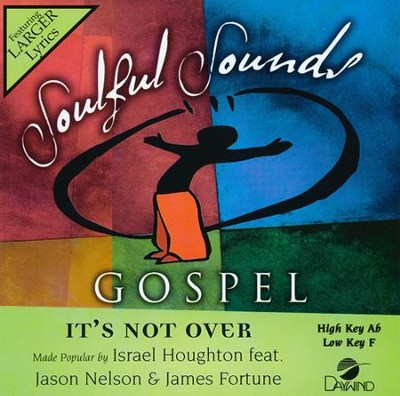 It's Not Over   -     By: Israel Houghton