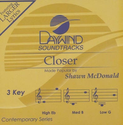 Closer   -     By: Shawn McDonald