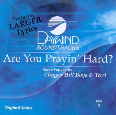 Are You Prayin' Hard? Accompaniment CD   -     By: The Chigger Hill Boys & Terri