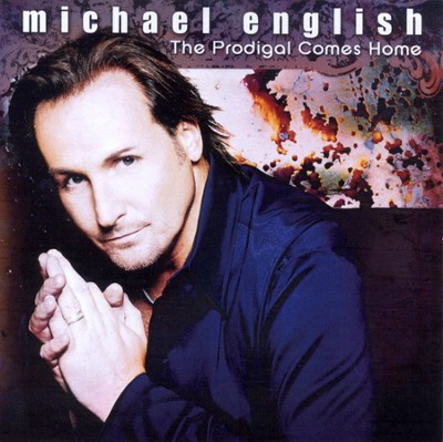 The Prodigal Comes Home CD   -     By: Michael English