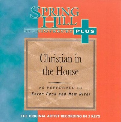 Christian In The House, Accompaniment CD   -     By: Karen Peck & New River