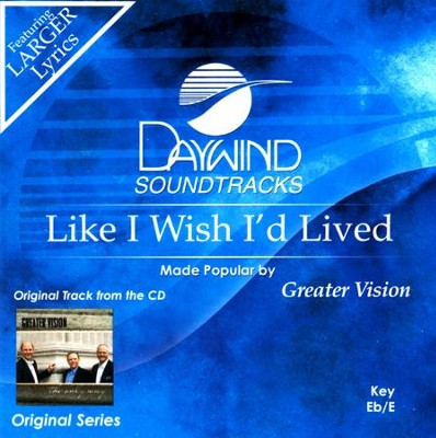 Like I Wish I'd Lived, Acc CD   -     By: Greater Vision