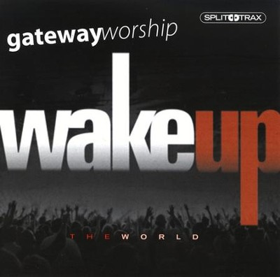 Wake Up the World (CD Trax)   -     By: Gateway Worship