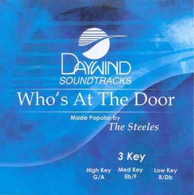Who's At The Door, Accompaniment CD   -     By: The Steeles