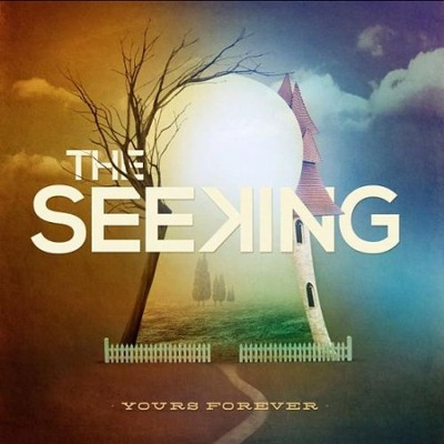 Yours Forever   -     By: The Seeking