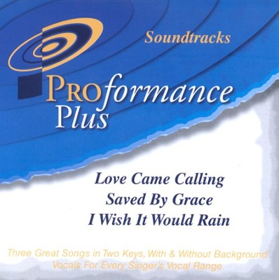 Love Came Calling/Saved By Grace/I Wish It Would Rain,  Accompaniment CD  -     By: Triumphant Quartet