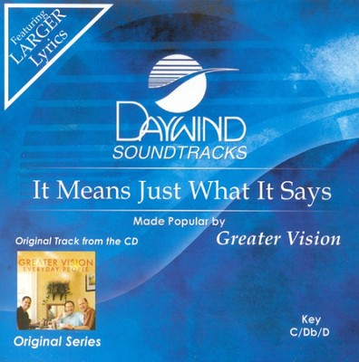 It Means Just What It Says, Accompaniment CD   -     By: Greater Vision