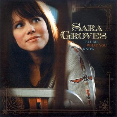 Tell Me What You Know CD   -     By: Sara Groves