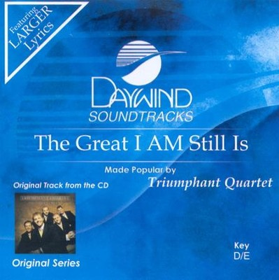 The Great I AM Still Is, Accompaniment CD   -     By: Triumphant Quartet