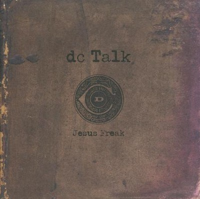 Jesus Freak (Remastered)   -     By: dc Talk