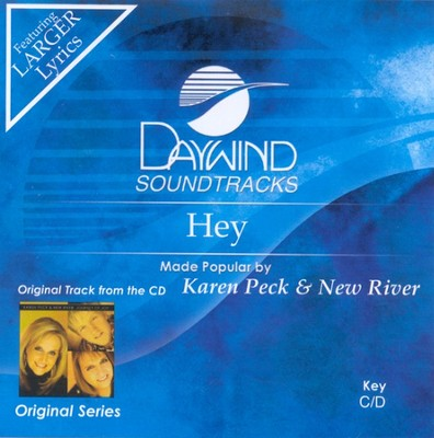 Hey, Accompaniment CD   -     By: Karen Peck & New River