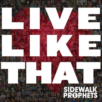 Live Like That CD  -     By: Sidewalk Prophets