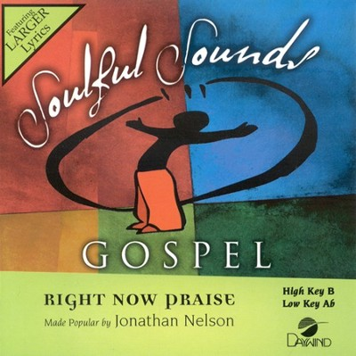Right Now Praise, Accompaniment CD   -     By: Jonathan Nelson