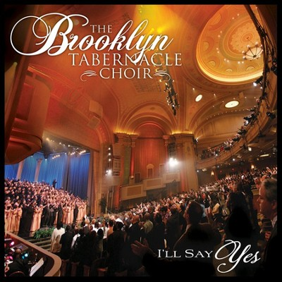 I'll Say Yes CD   -     By: The Brooklyn Tabernacle Choir