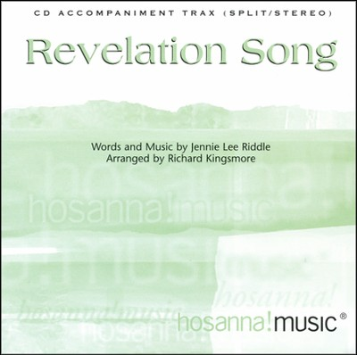 Revelation Song (CD Octavo Track)  -     By: Jennie Lee Riddle