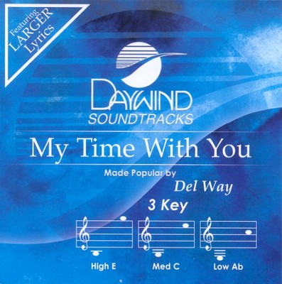 My Time With You, Accompaniment CD   -     By: Del Way