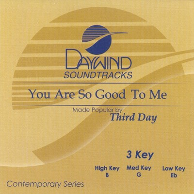 You Are So Good To Me, Accompaniment CD   -     By: Third Day