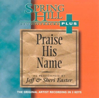 Praise His Name, Accompaniment CD   -     By: Jeff Easter, Sheri Easter